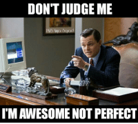 Name:  thumb_dont-judge-me-imawesome-not-perfect-3661204.png Views: 187 Size:  23.0 KB